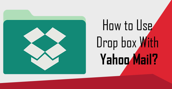 How to Use Drop box With Yahoo Mail