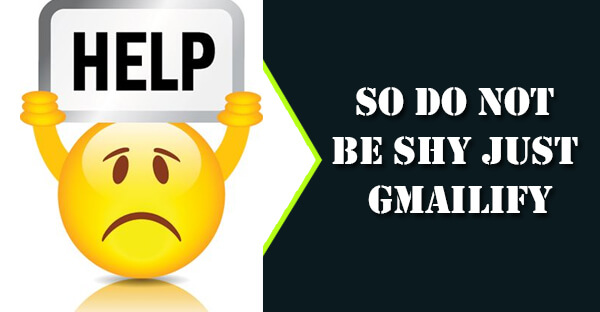So Do Not Be Shy Just Gmailify
