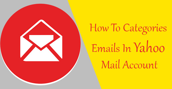 How To Categories Emails In Yahoo Mail Account