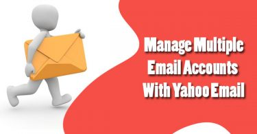 Manage Multiple Email Accounts With Yahoo Email
