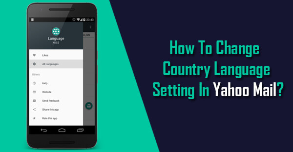 How To Change Country Language Setting In Yahoo Mail
