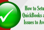 How to Setup QuickBooks and Issues to Avoid