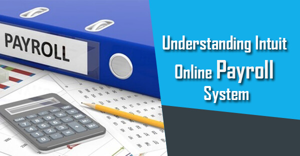 Understanding Intuit Online Payroll System