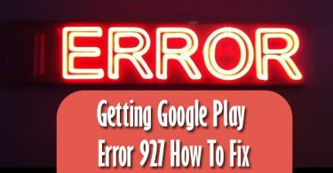 Getting Google Play Error 927 How To Fix