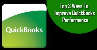 Top 3 Ways To Improve QuickBooks Performance