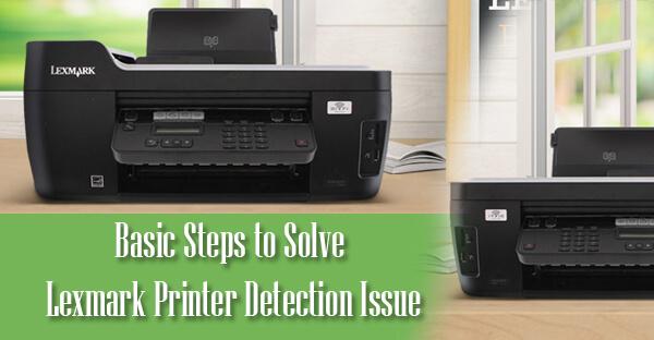 Basic Steps to Solve Lexmark Printer Detection Issue