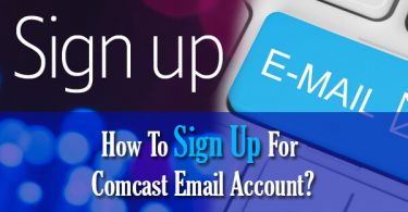 How To Sign Up For Comcast Email Account