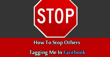How To Stop Others Tagging Me In Facebook