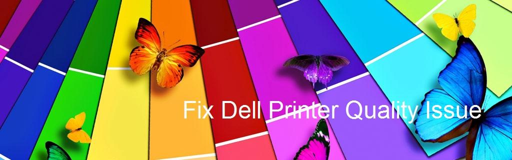 dell printing quality issue