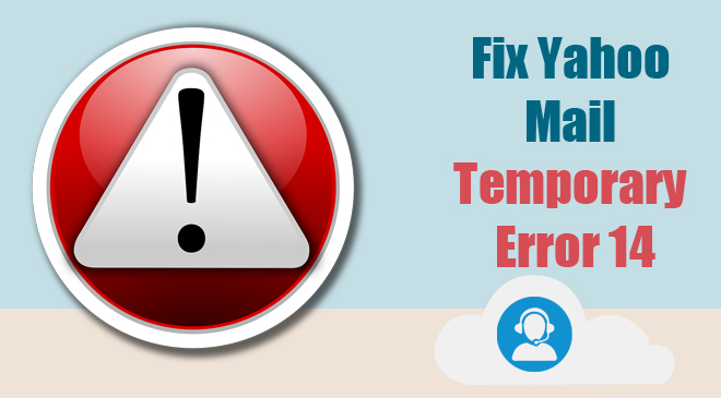 Yahoo Mail Temporary Error 14