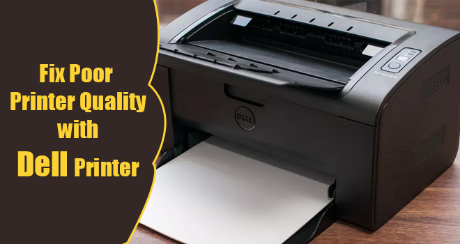 Fix Poor Printer Quality with Dell Printer