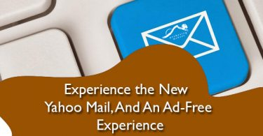 Experience the New Yahoo Mail, And An Ad-Free Experience