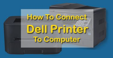 How To Connect Dell Printer To Computer