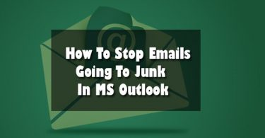 How To Stop Emails Going To Junk In MS Outlook
